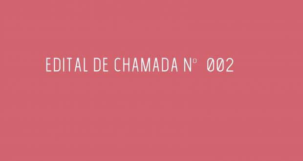 EDITAL DE CHAMADA No – 002