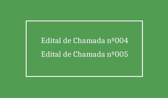 Edital de Chamada nº004 e 005
