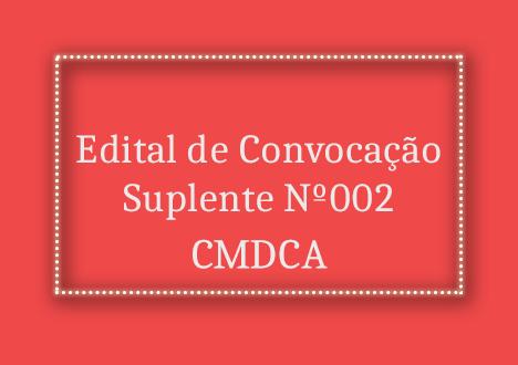 Edital de Convocação Suplente Nº002