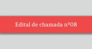 EDITAL DE CHAMADA Nº08