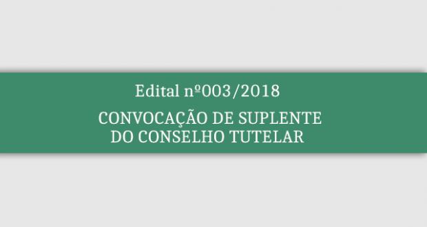 EDITAL DE CONVOCAÇÃO Nº003 – CMDCA