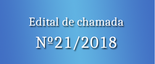 EDITAL DE CHAMADA Nº21/2018