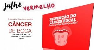 Campanha Julho Vermelho alerta para prevenção do câncer de boca